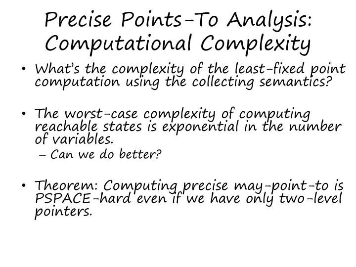 Precise Points-To Analysis: