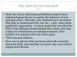 the time of your research