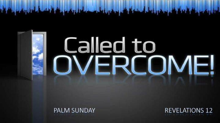 PALM SUNDAY                REVELATIONS 12