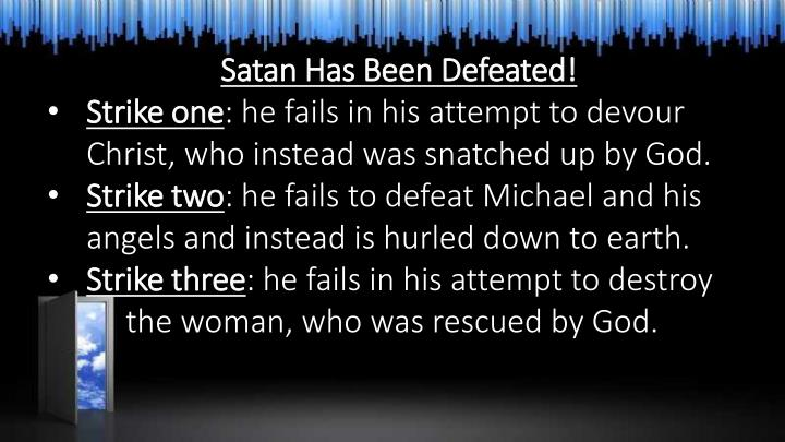 Satan Has Been Defeated!