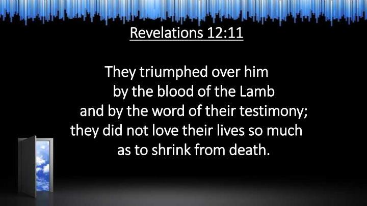 Revelations 12:11