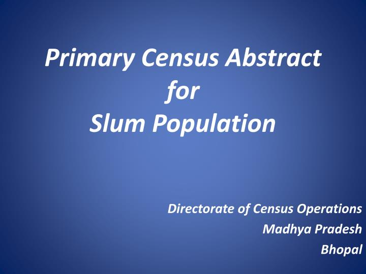 Primary census abstract for slum population