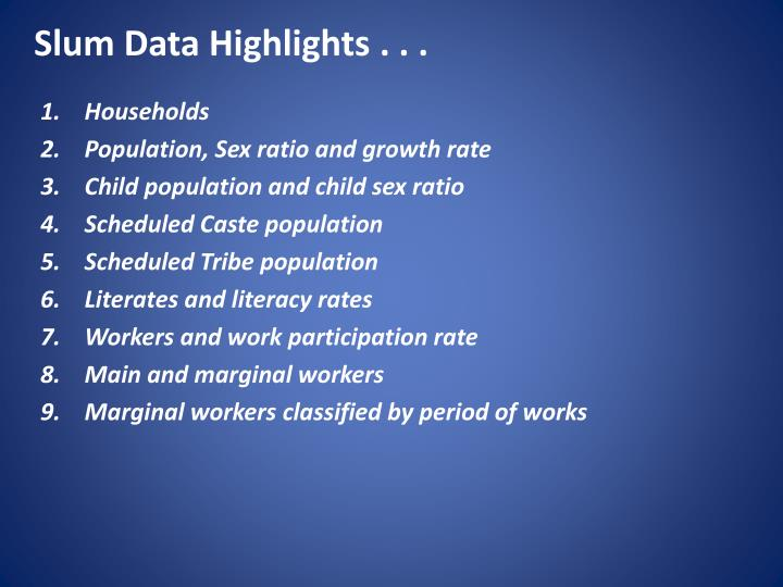 Slum Data Highlights . . .