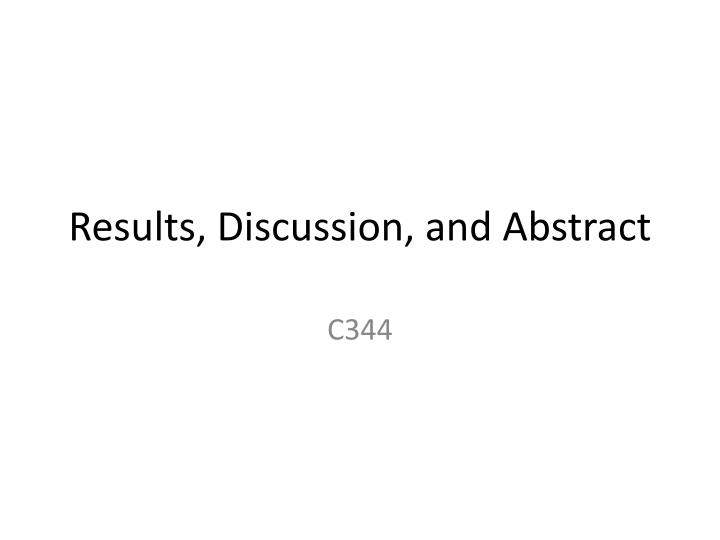 Results, Discussion, and Abstract