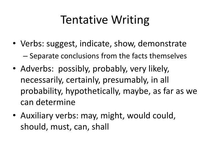 Tentative Writing