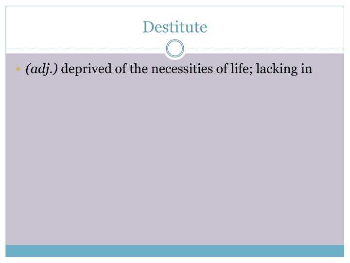 Destitute