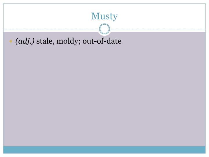 Musty