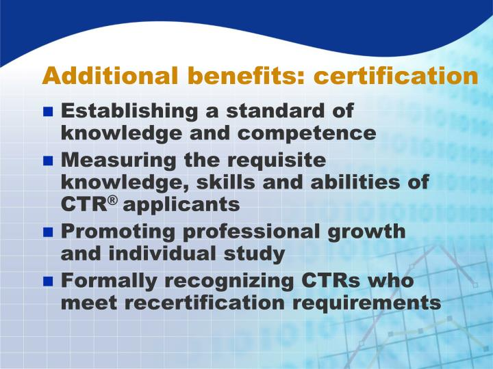 Additional benefits: certification