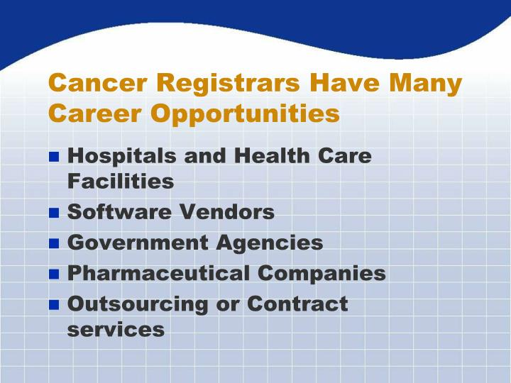 Cancer Registrars Have Many Career Opportunities