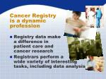 cancer registry is a dynamic profession1
