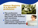 cancer registry is a dynamic profession2