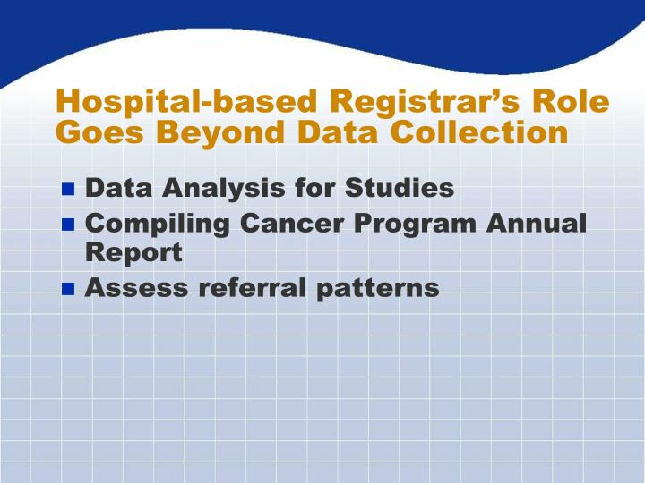 Hospital-based Registrar's Role Goes Beyond Data Collection