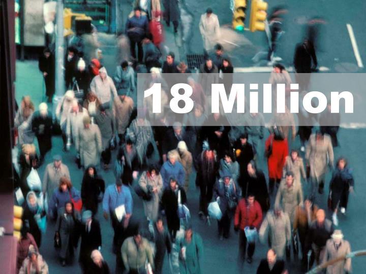 18 Million