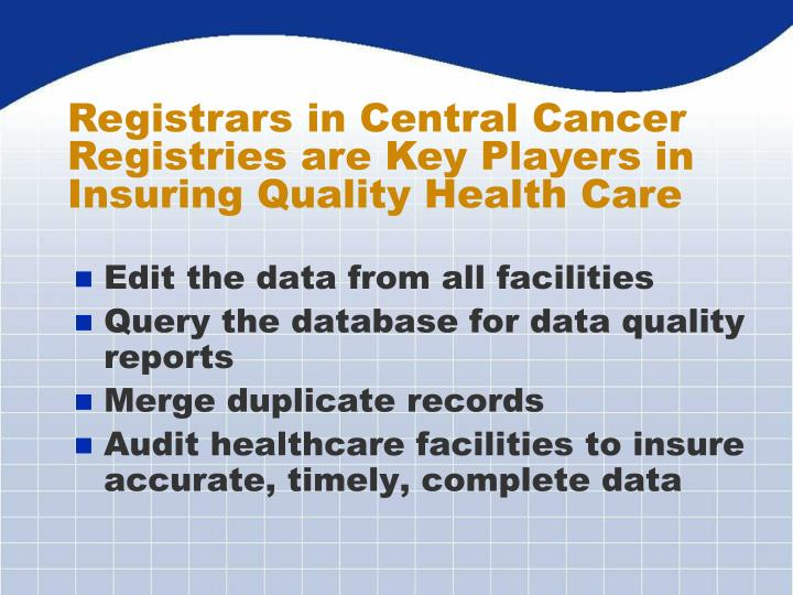 Registrars in Central Cancer Registries are Key Players in