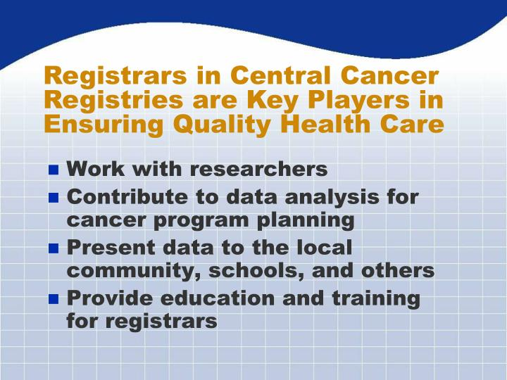 Registrars in Central Cancer Registries are Key Players in Ensuring Quality Health Care