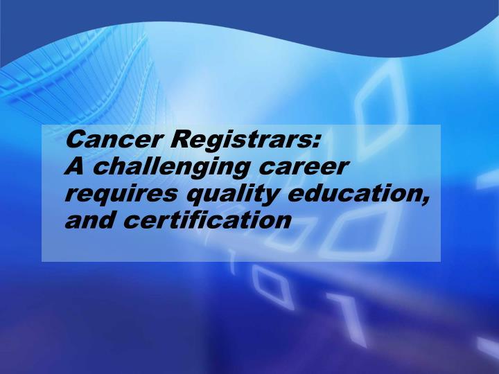 Cancer Registrars: