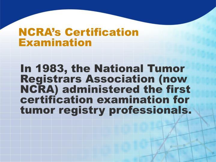 NCRA's Certification Examination