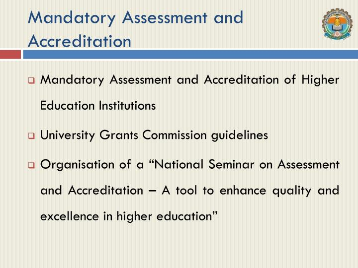 Mandatory Assessment and Accreditation