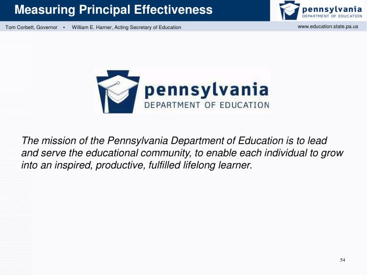 The mission of the Pennsylvania Department of Education is to lead and serve the educational community, to enable each individual to grow into an inspired, productive, fulfilled lifelong learner.
