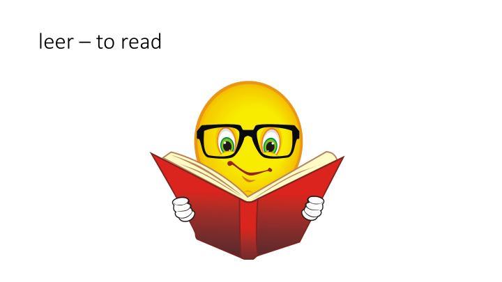 leer – to read