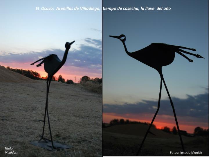 El  Ocaso:  Arenillas de Villadiego,  tiempo de cosecha, la llave  del año