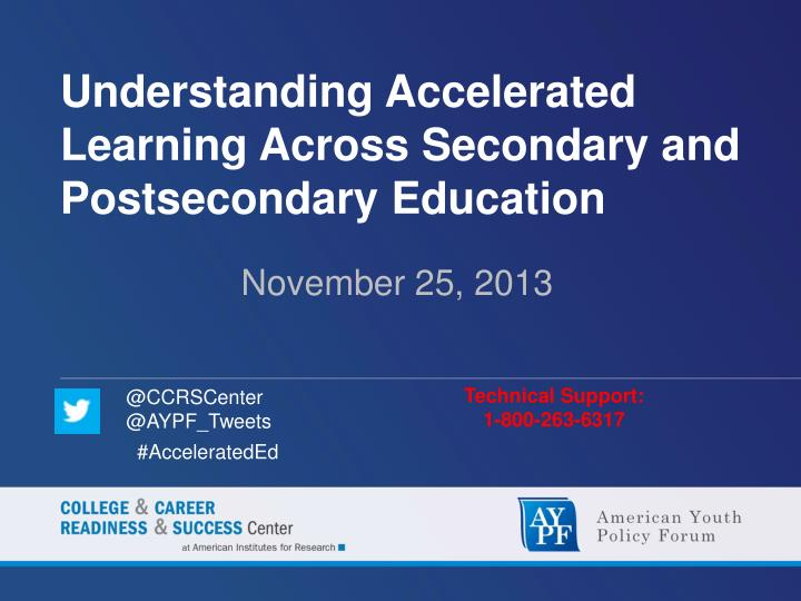 Understanding accelerated learning across secondary and postsecondary education