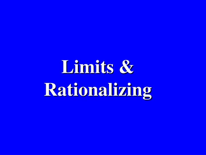 Limits & Rationalizing