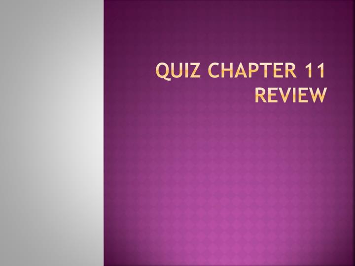 Quiz chapter 11 review