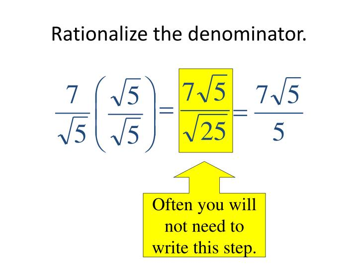 Rationalize the denominator.