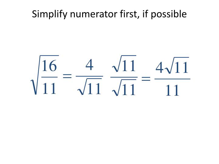 Simplify numerator first, if possible