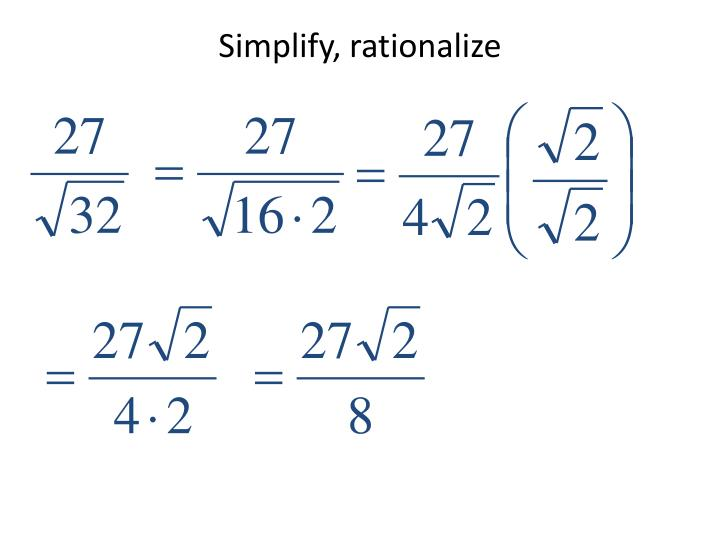 Simplify, rationalize
