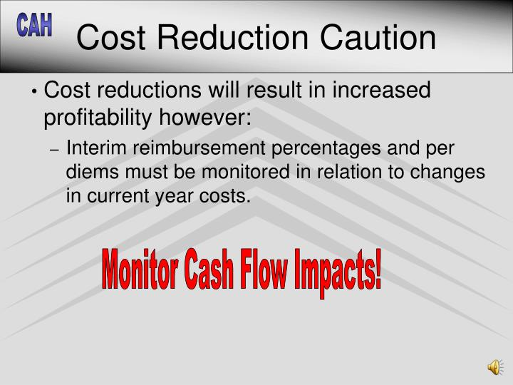 Cost Reduction Caution