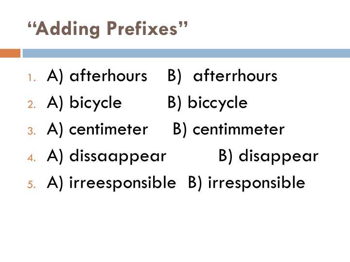 """Adding Prefixes"""