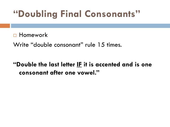 """""""Doubling Final Consonants"""""""