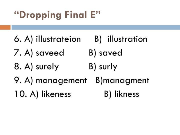 """Dropping Final E"""