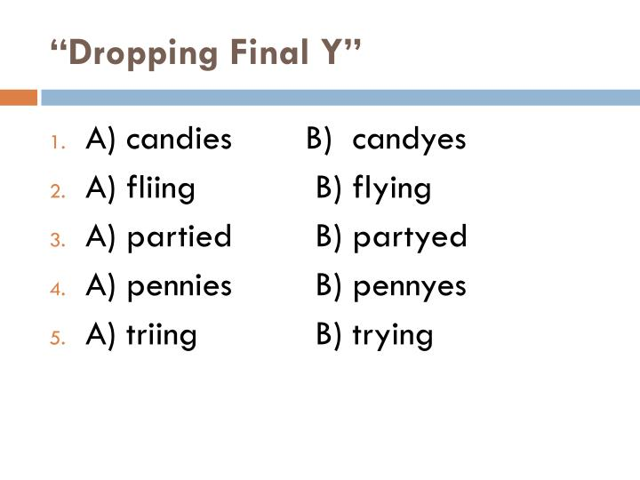"""""""Dropping Final Y"""""""