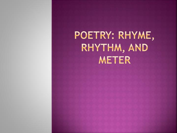 Poetry rhyme rhythm and meter