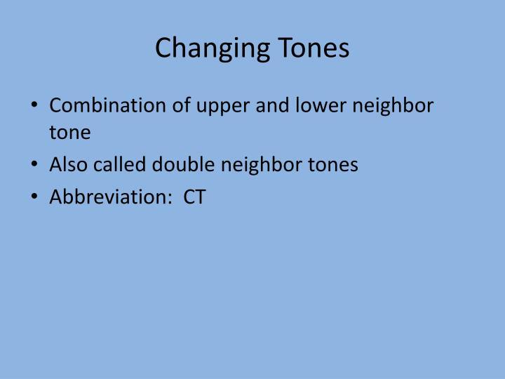 Changing Tones