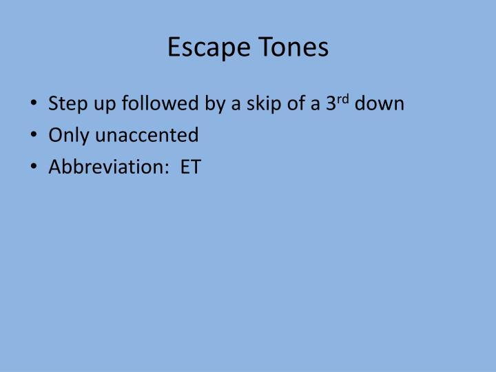 Escape Tones