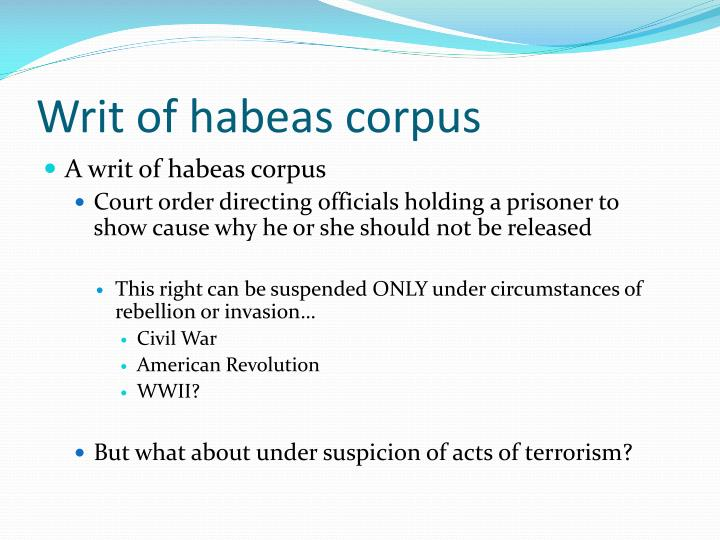 the relationship of habeas corpus to other civil liberties Question details civil liberties, habeas corpus, and the war on terror the final assignment for this course is a final paper the purpose of the final paper is.