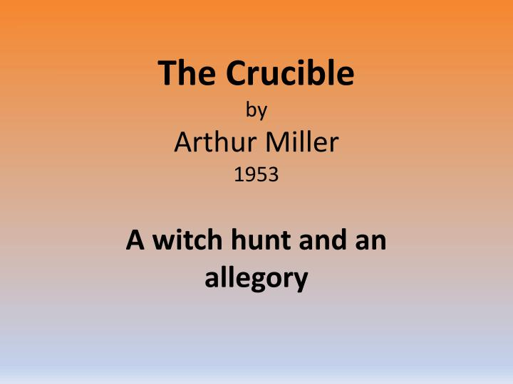 Essay On The Crucible By Arthur Miller