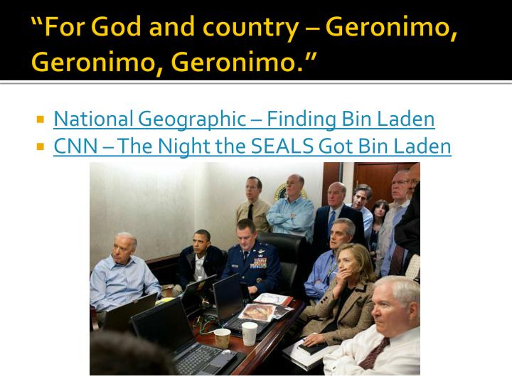 """For God and country – Geronimo, Geronimo, Geronimo."""