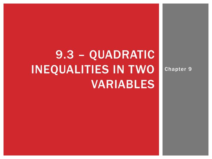 9.3 – quadratic inequalities in two variables