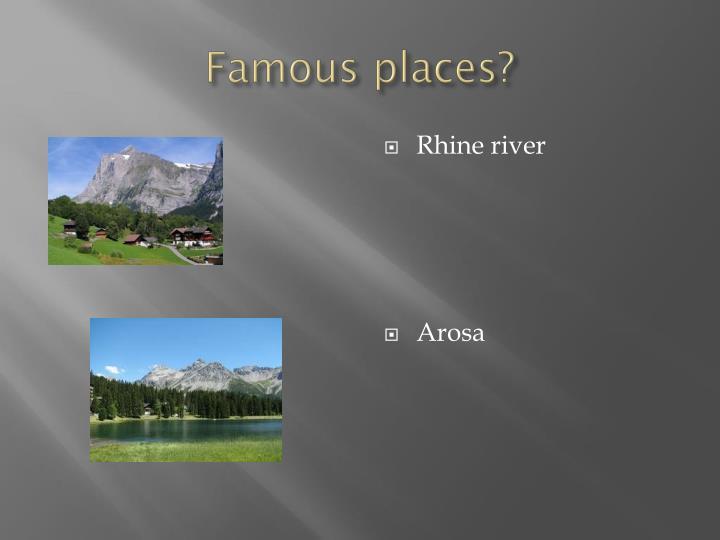 Famous places?