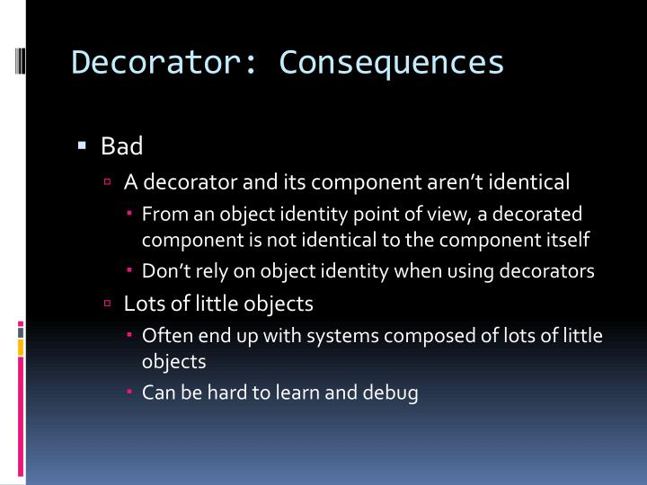 Decorator: Consequences