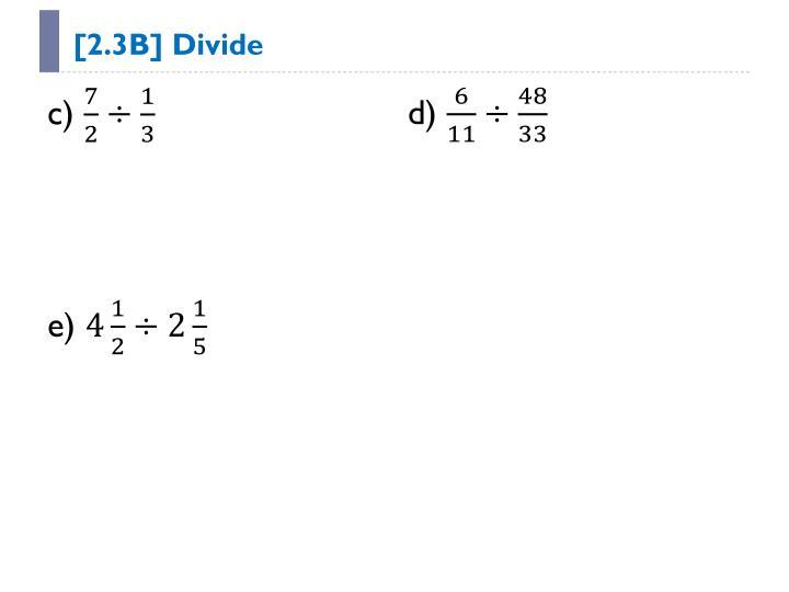 [2.3B] Divide