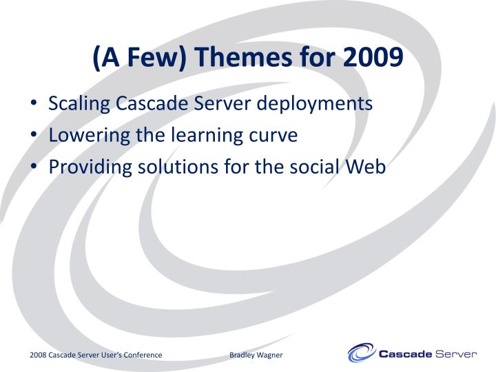 (A Few) Themes for 2009