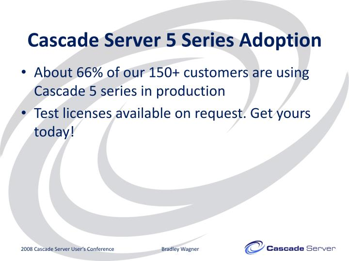 Cascade Server 5 Series Adoption