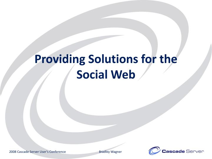 Providing Solutions for the Social Web
