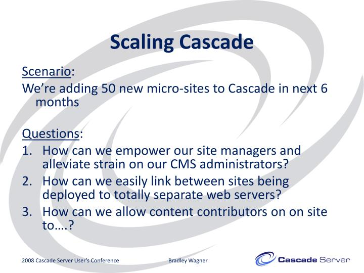 Scaling Cascade